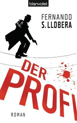 Der Profi von Borgmann,  Matthias D., Llobera,  Fernando S.