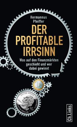 Der profitable Irrsinn von Pfeiffer,  Hermannus