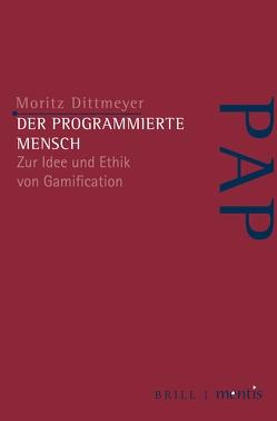 Der programmierte Mensch von Dittmeyer,  Moritz, Nida-Ruemelin,  Julian, Wessels,  Ulla