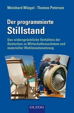 Der programmierte Stilstand von Miegel,  Meinhard, Petersen,  Thomas