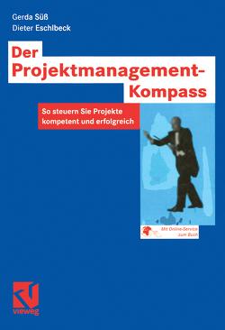 Der Projektmanagement-Kompass von Eschlbeck,  Dieter, Süß,  Gerda