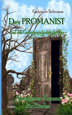 Der Promanist und das Geheimnis hinter der Tür von DeBehr,  Verlag, Schumm,  Gabriele