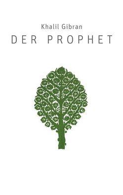 Der Prophet von Gibran,  Khalil