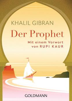 Der Prophet von Gibran,  Khalil, Kaur,  Rupi, Strüh,  Anna Julia, Winter,  Jochen