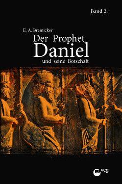 Der Prophet Daniel und seine Botschaft (Band 2) von Bremicker,  Ernst-August