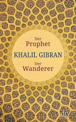 Der Prophet. Der Wanderer von Bandini,  Ditte, Bandini,  Giovanni, Gibran,  Khalil
