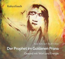 Der Prophet im goldenen Prana – Hörbuch von Kuby,  Beate