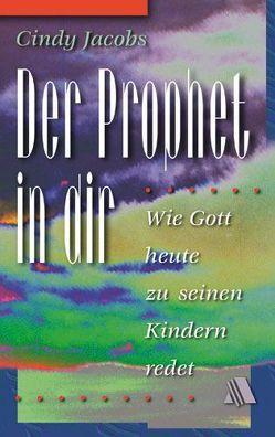Der Prophet in dir von Geischberger,  Werner, Jacobs,  Cindy