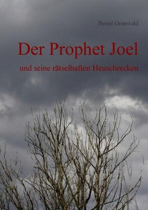 Der Prophet Joel von Grunwald,  Bernd