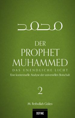 Der Prophet Muhammed von Alka,  Onur, Aydemir,  Yavuz, Giesenberg,  Frank, Gülen,  M. Fethullah, Hirschberger,  Lenius, Kardas,  Arhan
