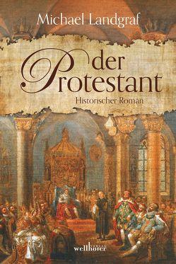 Der Protestant von Landgraf,  Michael