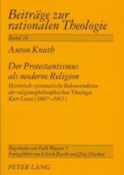 Der Protestantismus als moderne Religion von Knuth,  Anton