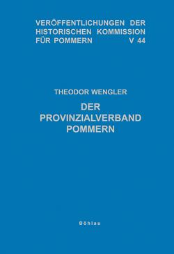 Der Provinzialverband Pommern von Wengler,  Theodor