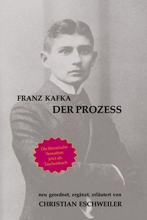 Der Prozess von Eschweiler,  Christian, Kafka,  Franz