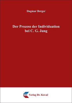 Der Prozess der Individuation bei C. G. Jung von Berger,  Dagmar