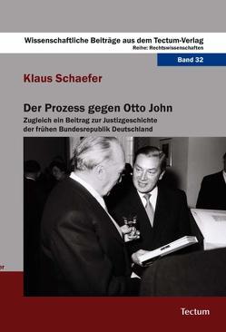 Der Prozess gegen Otto John von Schaefer,  Klaus