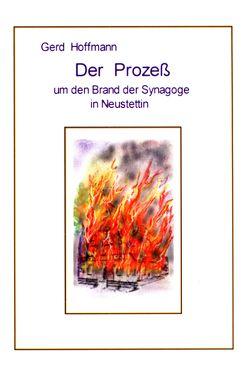 Der Prozess um den Brand der Synagoge in Neustettin von Hoffmann,  Gerd