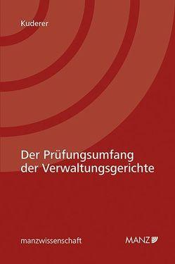 Der Prüfungsumfang der Verwaltungsgerichte von Kuderer,  Bernhard