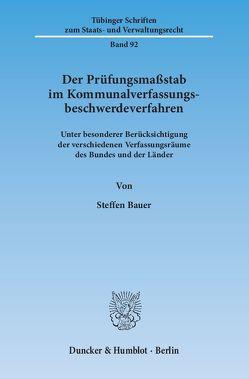 Der Prüfungsmaßstab im Kommunalverfassungsbeschwerdeverfahren. von Bauer,  Steffen