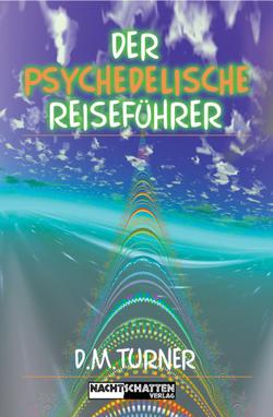 Der psychedelische Reiseführer von Turner,  D M