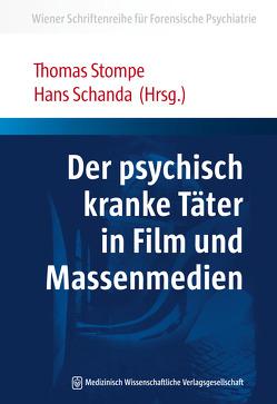 Der psychisch kranke Täter in Film und Massenmedien von Schanda,  Hans, Stompe,  Thomas