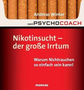 Der Psychocoach 1: Nikotinsucht – der große Irrtum von Winter,  Andreas