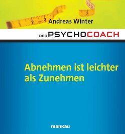 Der Psychocoach 3: Abnehmen ist leichter als Zunehmen von Winter,  Andreas