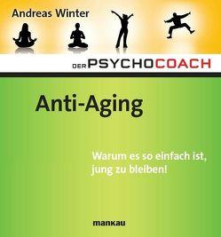 Der Psychocoach 6: Anti-Aging. Warum es so einfach ist, jung zu bleiben! von Winter,  Andreas