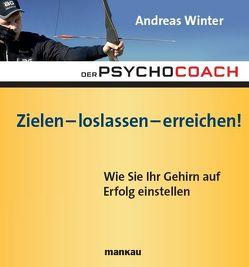 Der Psychocoach 7: Zielen – loslassen – erreichen! von Winter,  Andreas