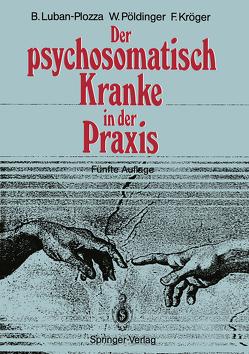 Der psychosomatisch Kranke in der Praxis von Balint,  M., Kröger,  Friedebert, Luban-Plozza,  Boris, Pöldinger,  Walter
