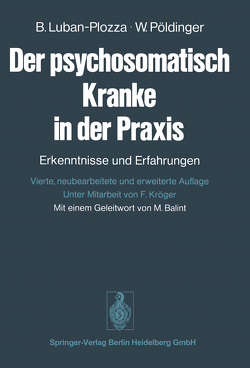 Der psychosomatisch Kranke in der Praxis von Balint,  M., Kröger,  F., Luban-Plozza,  B., Pöldinger,  W., Streich-Schlossmacher,  E.