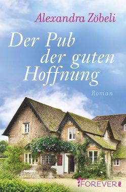 Der Pub der guten Hoffnung von Zöbeli,  Alexandra