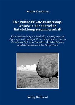 Der Public-Private-Partnership-Ansatz in der deutschen Entwicklungszusammenarbeit von Kaufmann,  Martin