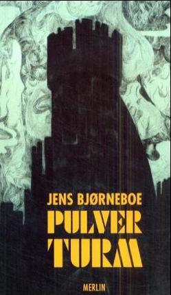 Der Pulverturm von Bjørneboe,  Jens, Boesche,  Ekkehard, Boesche,  Lillian