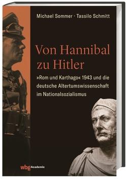Der Punische Krieg im Rassewahn von Schmitt,  Tassilo, Sommer,  Michael