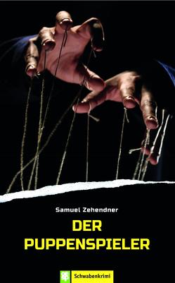 Der Puppenspieler von Zehendner,  Samuel