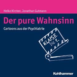 Der pure Wahnsinn von Gutmann,  Jonathan, Kirsten,  Heiko