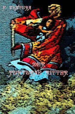 Der purpurne Ritter von Ventura,  F.