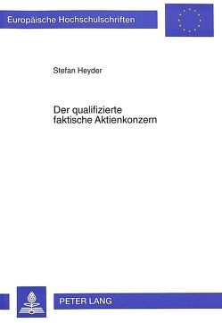 Der qualifizierte faktische Aktienkonzern von Heyder,  Stefan