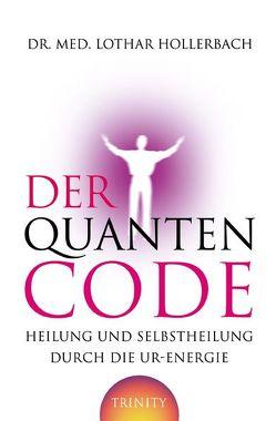 Der Quanten-Code von Dr. med. Lothar Hollerbach
