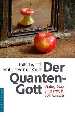 Der Quantengott von Ingrisch,  Lotte, Rauch,  Helmut