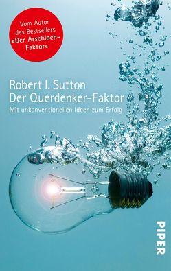 Der Querdenker-Faktor von Schmidt,  Thorsten, Sutton,  Robert I.
