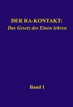 Der Ra-Kontakt: Das Gesetz des Einen lehren von Blumenthal,  Jochen