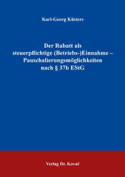 Der Rabatt als steuerpflichtige (Betriebs-)Einnahme – Pauschalierungsmöglichkeiten nach § 37b EStG von Küsters,  Karl-Georg