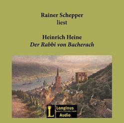 Der Rabbi von Bacherach von Heine,  Heinrich, Schepper,  Rainer