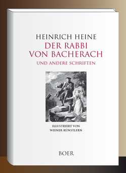 Der Rabbi von Bacherach – Aus den Memoiren des Herren von Schnabelewopski – Florentinische Nächte von Heine,  Heinrich
