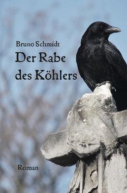 Der Rabe des Köhlers von Schmidt,  Bruno