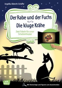Der Rabe und der Fuchs. Die kluge Krähe. von Albrecht-Schaffer,  Angelika