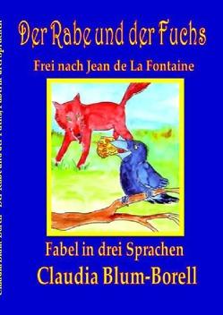 Der Rabe und der Fuchs in drei Sprachen von Blum-Borell,  Claudia