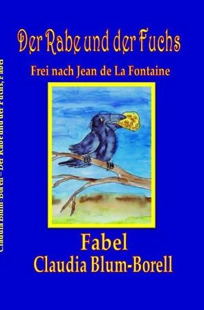Der Rabe und der Fuchs von Blum-Borell,  Claudia